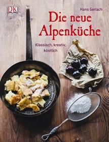 Ein Kochbuch, das ich gerne durchblättere und -koche: Die neue Alpenküche von Hans Gerlach. Copyright: DK Verlag